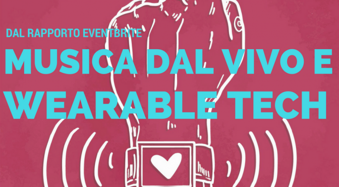 La wearable technology come parte integrante di un live